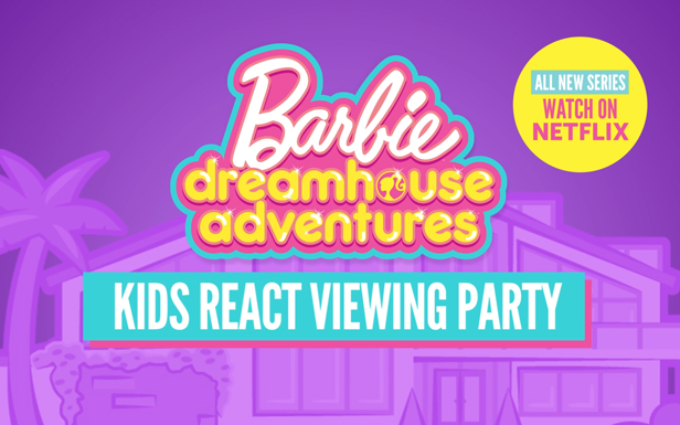 Kids React to Barbie™ Dreamhouse Adventures During Family Viewing Party